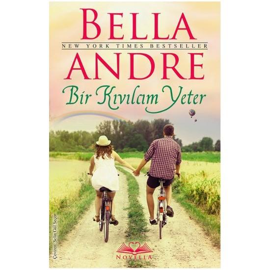 Bir Kıvılcım Yeter (Bella Andre)
