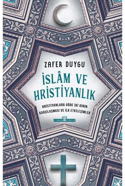 Islam ve Hristiyanlık - Zafer Duygu
