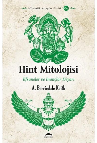 Hint Mitolojisi Efsaneler ve Inançlar Diyarı - Arthur Berriedale Keith