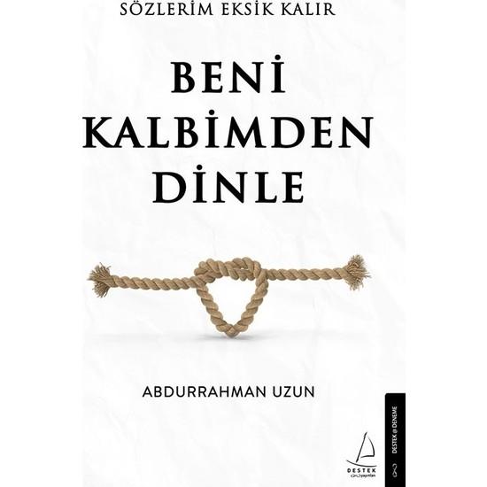 Sözlerim Eksik Kalır Beni Kalbimden Dinle - Abdurrahman Uzun