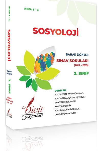 Divit Yayınları AÖF Sosyoloji 3. Sınıf 6. Yarıyıl Bahar Dönemi Çıkmış Sınav Sorusu 2014-2019 Dahil 6 Yıl