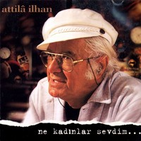 Attila Ilhan-Ne Kadınlar Sevdim - CD
