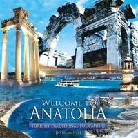 Welcome To Anatolia-Turkish Traditional Folk Music - CD