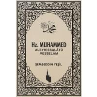 Hz. Muhammed (Aleyhissalatü Vesselam) - Şemseddin Yeşil
