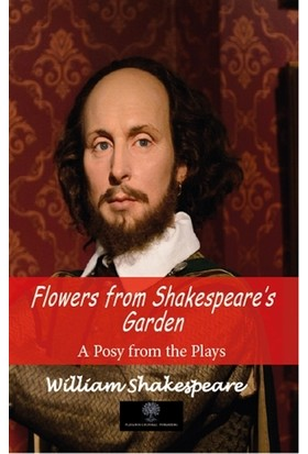 Flowers From Shakespeare's Garden - William Shakespeare