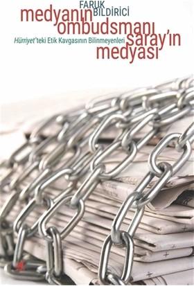 Medyanın Ombudsmanı Saray'ın Medyası - Faruk Bildirici