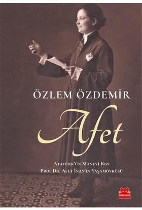 Afet Atatürk'ün Manevi Kızı Prof. Dr. Adet İnan'ın Yaşamöyküsü - Özlem Özdemir