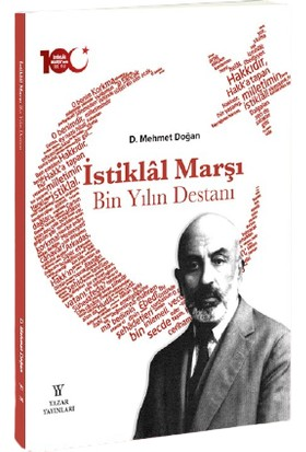 Istiklâl Marşı: Bin Yılın Destanı - D. Mehmet Doğan