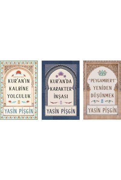 Yasin Pişgin 3 Kitap Set - Kuran'ın Kalbine Yolculuk - Kuran'da Karakter Inşası - Hz. Peygamber'i Yeniden Düşünmek
