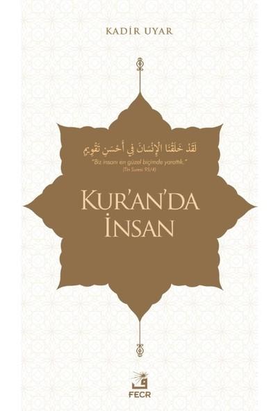 Kur'an'da Insan - Kadir Uyar