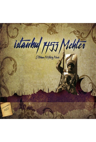 Mehter-İstanbul 1453 Mehter - Ottoman Military Music - CD