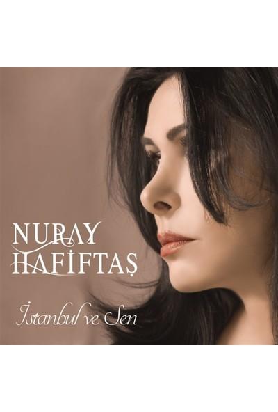 Nuray Hafiftaş-İstanbul Ve Sen - CD