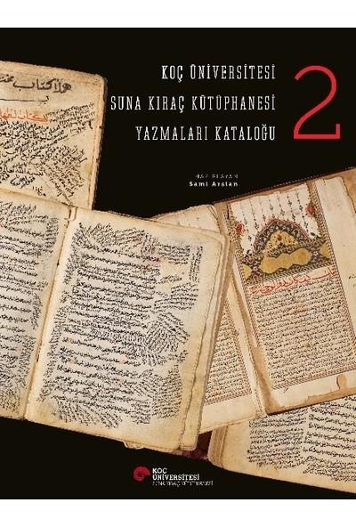 Koç Üniversitesi Suna Kıraç Kütüphanesi Yazmalar Kataloğu 2 - Sami Arslan