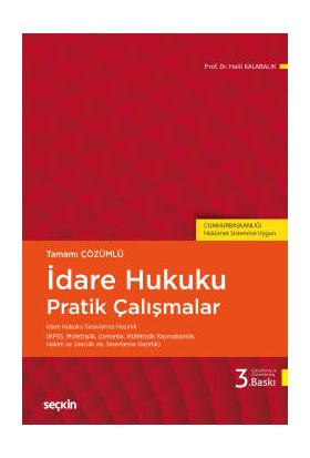 İdare Hukuku Pratik Çalışmalar - Prof. Dr. Halil Kalabalık
