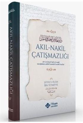 Akıl-Nakil Çatışmazlığı - Şeyhül Islam Ibn Teymiyye