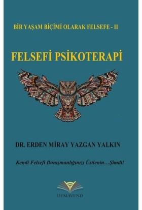 Felsefi Psikoterapi - Erden Miray Yazgan Yalkın
