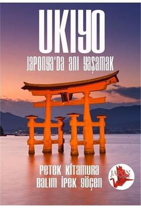 Ukiyo - Japonya'da Anı Yaşamak - Petek Kitamura