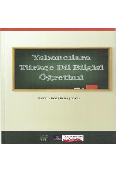 Yabancılara Türkçe Dil Bilgisi Öğretimi - Fatma Bölükbaş Kaya