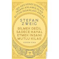 Stefan Zweig - Bilmek Değil Sadece Hayal Etmek Insanı Mutlu Kılar - Kerem Kına - Umut Kına