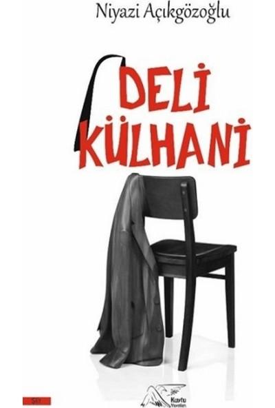 Deli Külhani - Niyazi Açıkgözoğlu
