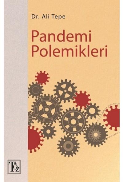 Pandemi Polemikleri - Ali Tepe