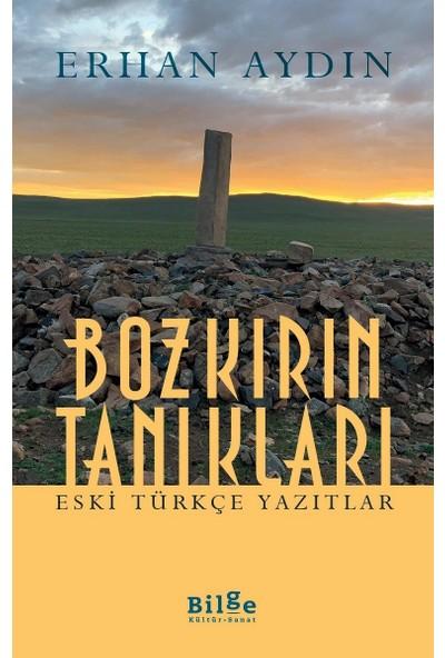 Bozkırın Tanıkları-Eski Türkçe Yazıtlar - Erhan Aydın