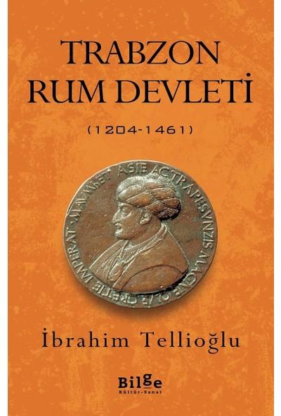 Trabzon Rum Devleti (1204 – 1461) - Ibrahim Tellioğlu