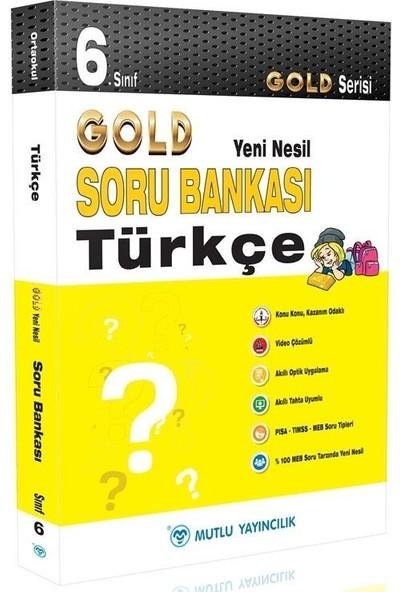 Mutlu Yayıncılık 6. Sınıf Gold Yeni Nesil Türkçe Soru Bankası