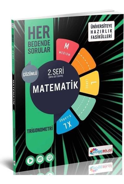Köşe Bilgi Yayınları Matematik Çözümlü Her Bedende Sorular 2. Seri