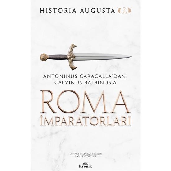 Roma Imparatorları Antoninus Caracalla'dan Calvinus Balbinus'a - Historia Augusta