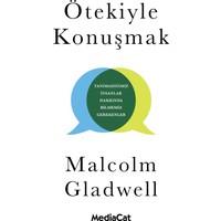 Ötekiyle Konuşmak - Malcolm Gladwell