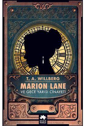 Marion Lane ve Gece Yarısı Cinayeti - T.a. Willberg
