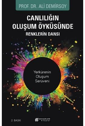 Canlılığın Oluşum Öyküsünde Renklerin Dansı - Ali Demirsoy