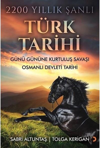 2200 Yıllık Şanlı Türk Tarihi - Sabri Altuntaş – Tolga Kerigan