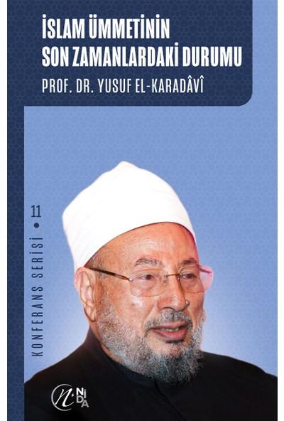 Konferans Serisi 11 - Islam Ümmetinin Son Zamanlardaki Durumu - Yusuf el-Karadavi