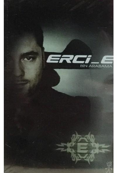 Erci_e - Bin Arabama ( Kaset )