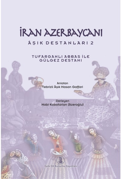 Iran Azerbaycanı Aşık Destanları 2 - Tufarganlı Abbas ile Gülgez Destanı