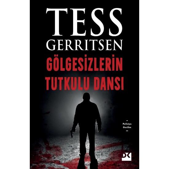 Gölgesizlerin Tutkulu Dansı - Tess Gerritsen