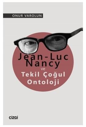 Jean-Luc Nancy ve Tekil Çoğul Ontoloji - Onur Varolun