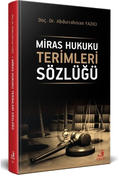 Miras Hukuku Terimleri Sözlüğü - Abdurrahman Yazıcı