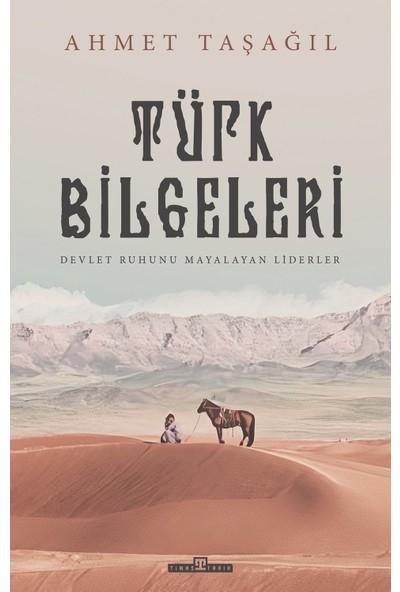 Türk Bilgeleri & Devlet Ruhunu Mayalayan Liderler - Ahmet Taşağıl