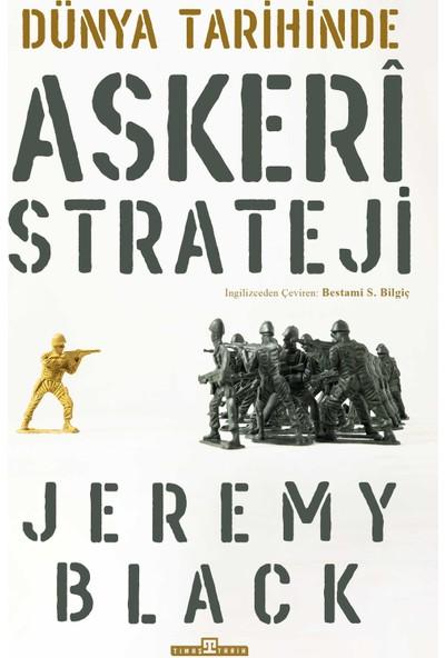 Dünya Tarihinde Askeri Strateji - Jeremy Black