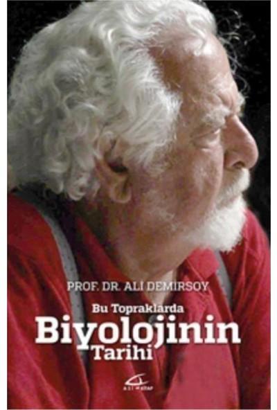 Bu Topraklarda Biyolojinin Tarihi - Ali Demirsoy