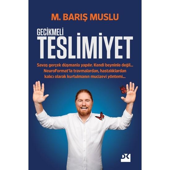 Gecikmeli Teslimiyet - M. Barış Muslu