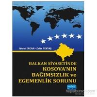 Balkan Siyasetinde Kosova'Nın Bağımsızlık Ve Egemenlik Sorunu-Zafer Pektaş