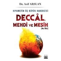 Kıyametin Üç Büyük Habercisi: Deccal, Mehdi, Mesih