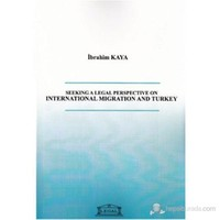 Seeking a Legal Perspective on İnternational Migration and Turkey