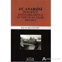 4/C Anarşisi (Hukuksuz Dayanaklarıyla 4/C'Ler Ve 4/C'Liler 1965-2012)-Mesut Gülmez