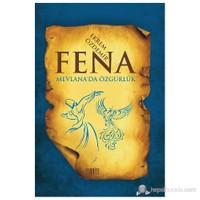 Fena - (Mevlana'da Özgürlük)
