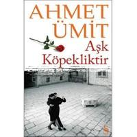Aşk Köpekliktir - Ahmet Ümit